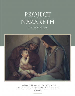Sample image of the cover of Project Nazareth, an image of the holy family with the quote from Luke 2:40